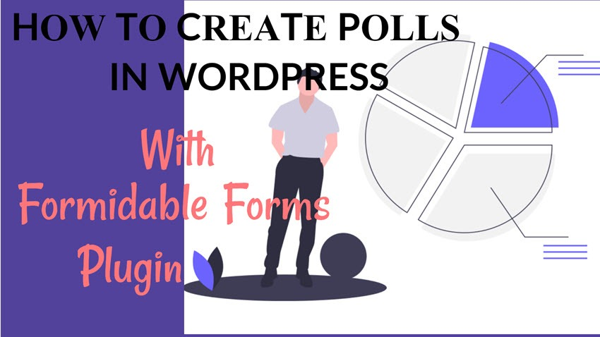 How To Create Polls In WordPress With Formidable Forms Plugin