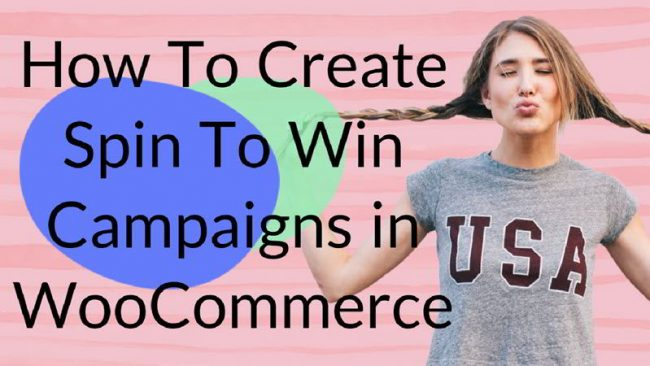 How To Create Spin To Win Campaigns in WooCommerce
