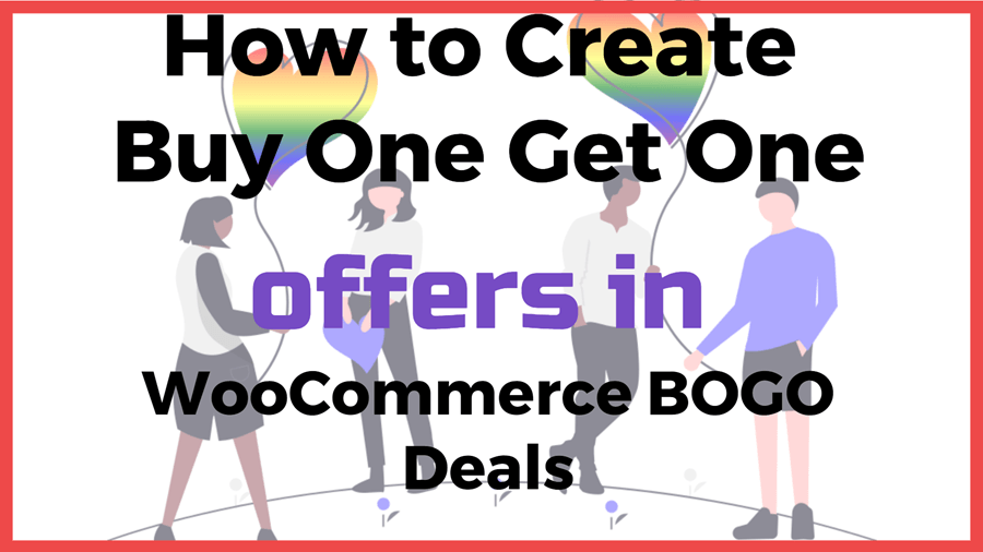 How to Create Buy One Get One Free offers in WooCommerce