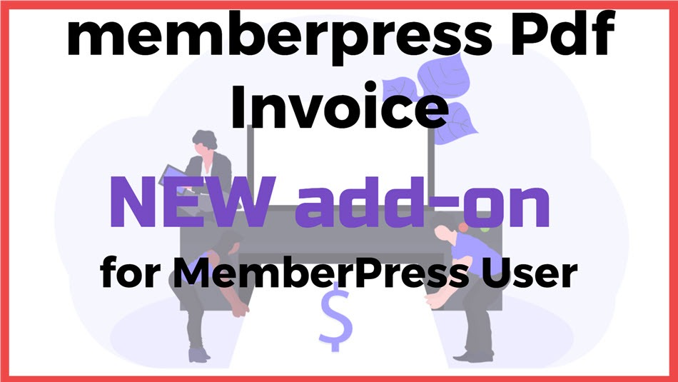 memberpress Pdf Invoice NEW add-on for MemberPress User