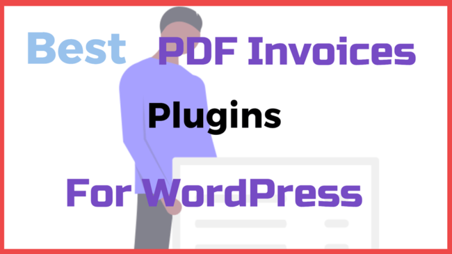 Best PDF Invoices Plugins for WordPress