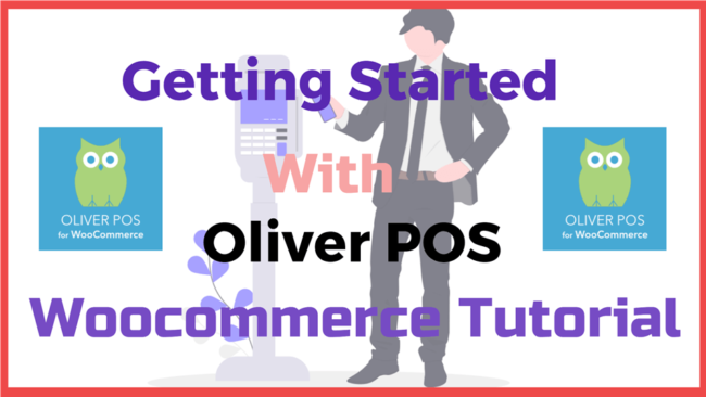 Getting Started with Oliver POS Woocommerce Tutorial