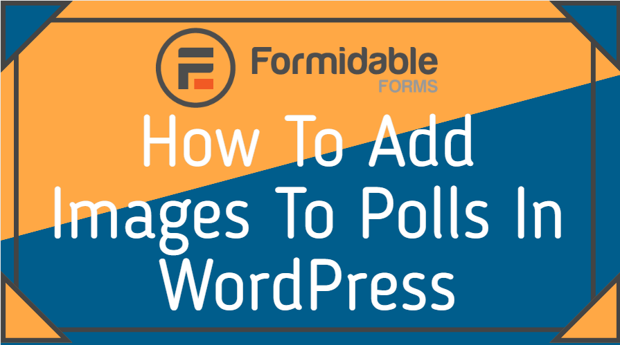 How To Add Images To Polls In WordPress