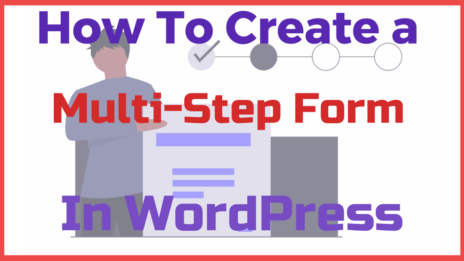 How to Create a Multi-Step Form in WordPress