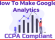 How To Easily Make Your Google Analytics CCPA Compliant