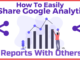 How To Easily Share Google Analytics Reports With Others