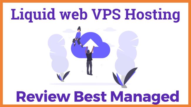 Liquid web VPS Hosting Review Best Managed Hosting