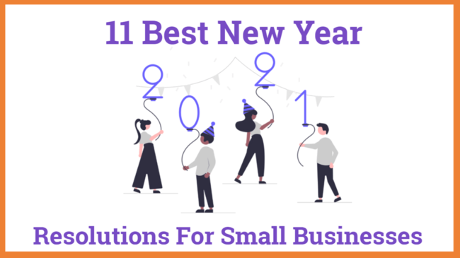 11 Best business New Year's Resolutions for Small Business 2021