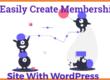 How To Easily Create Membership Site With WordPress