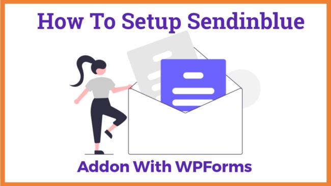 How To Setup Sendinblue Addon With WPForms