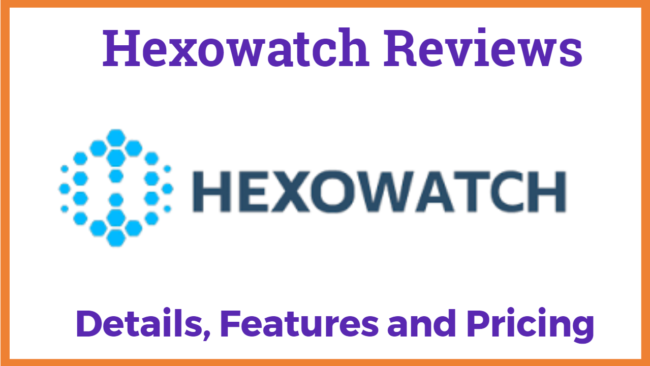 Hexowatch Reviews details, features and pricing