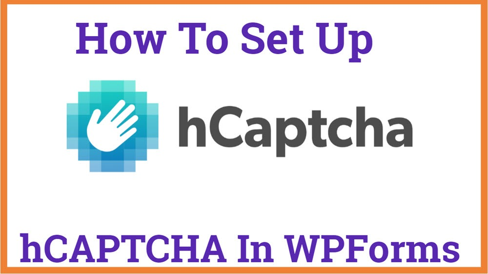 how to Setup hCaptcha In WPForms