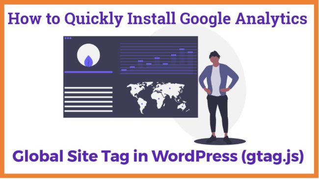 How to quickly install google analytics with Global Site Tag in WordPress (gtag.js)