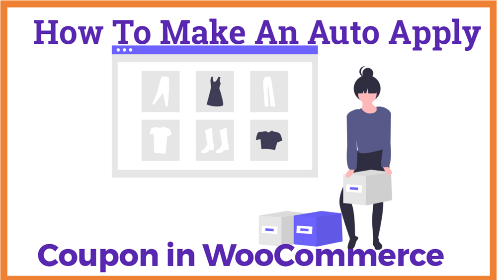 How to Make An Auto Apply Coupon in WooCommerce