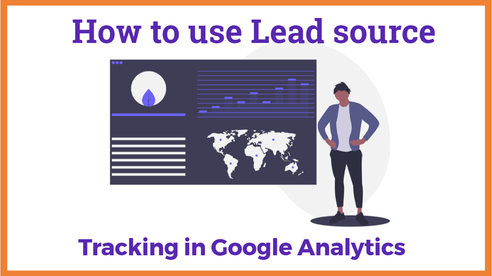 How to use Lead source tracking in Google Analytics
