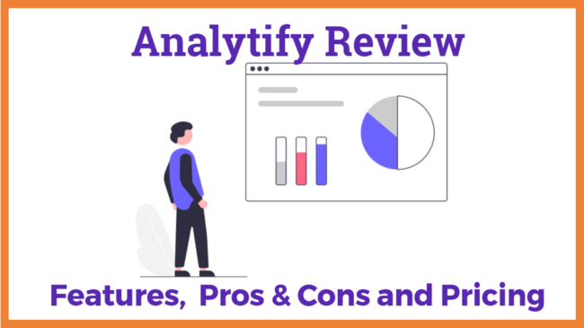 Analytify Review Features, Pros & Cons and Pricing