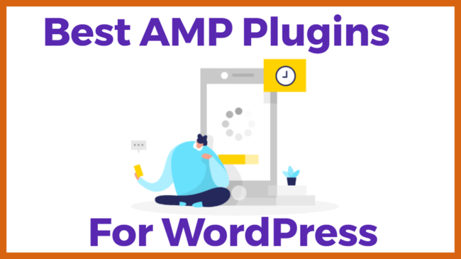 Best AMP Plugins for WordPress