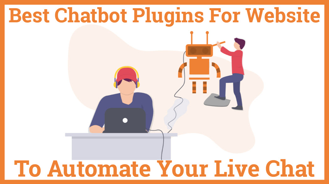 Best ChatbotPlugins For Website To Automate Your Live Chat