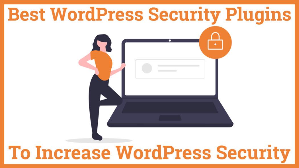Best WordPress Security Plugins To Increase WordPress Security