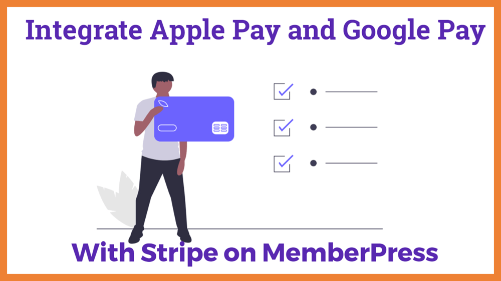 Integrate Apple Pay and Google Pay with Stripe on MemberPress