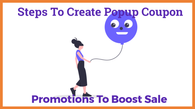 Steps To Create Stunning Popup Coupon Promotions To Boost Sale