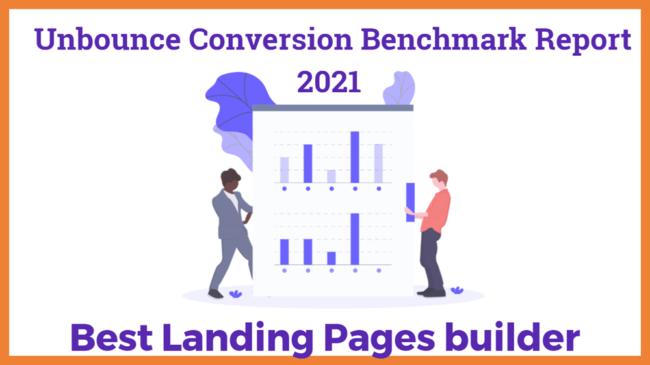 Unbounce Conversion Benchmark Report 2021 Best Landing Pages builder