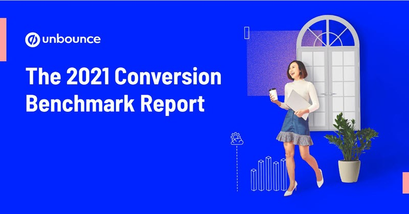 unbounce the 2021 conversion benchmark report
