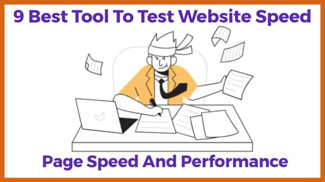 9 Best Tool To Test Website Speed Page Speed And Performance