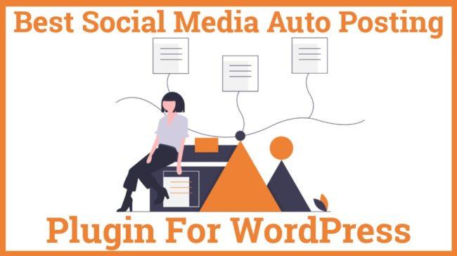 Best Social Media Auto Posting Plugin for WordPress