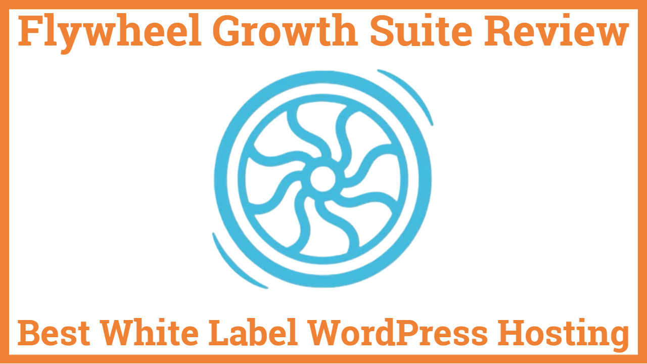 Flywheel Growth Suite Review Best White Label Managed WordPress Hosting