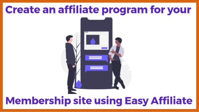 How To Create An Affiliate Program For Membership Site