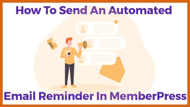 How To Send An Automated Email Reminder In MemberPress