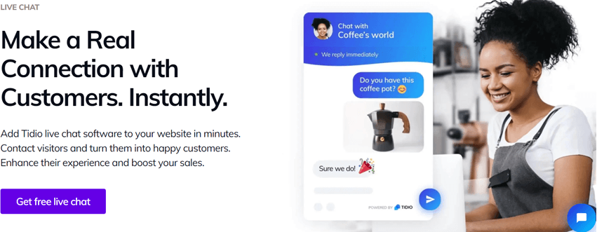 Tidio Make a Real Connection with Customers. Instantly