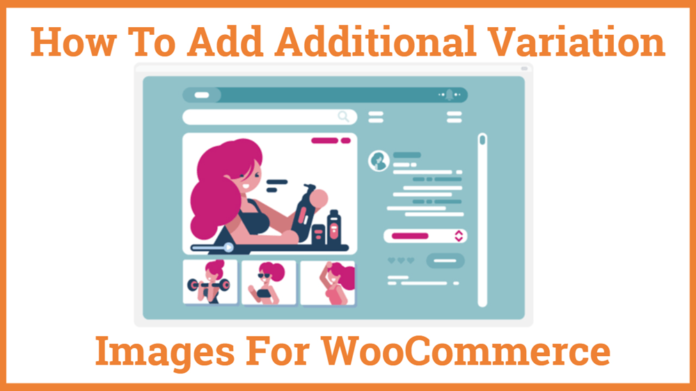 How To Add Additional Variation Images for WooCommerce