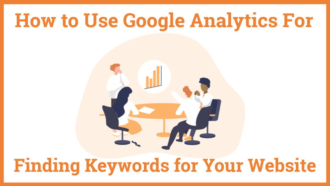 How To Use Google Analytics For Finding Google search keywords For Your Website