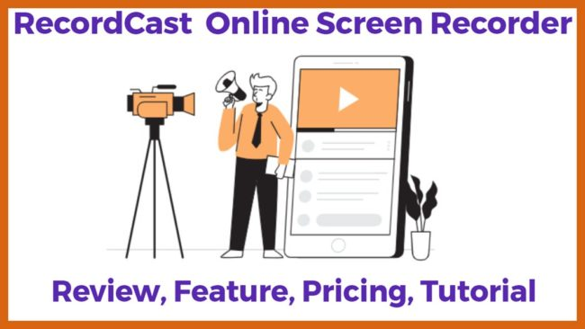 RecordCast Review, Feature, Pricing, Tutorial | Best Free Online Screen Recorder
