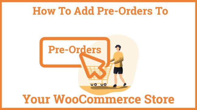 How To Add Pre-Orders To Your WooCommerce Store