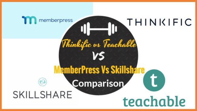 Thinkific vs Teachable vs MemberPress Vs Skillshare